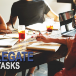 To Delegate or Not: How to Delegate Successfully