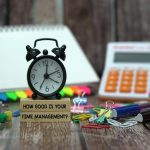 Time Management Tips To Help You Stay On Track