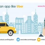 Build an On-Demand App Like Uber: Things You Need to Know