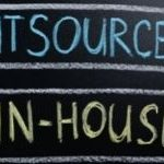 Outsource or in-House – Which Is the Right Fit For Your Business?